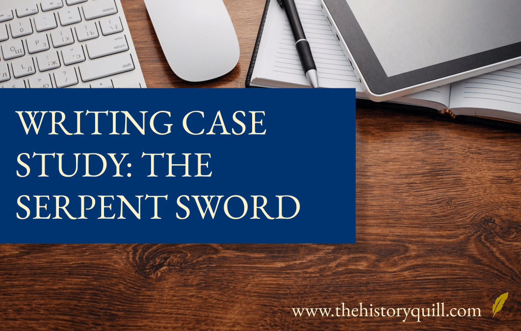 Writing case study – The Serpent Sword