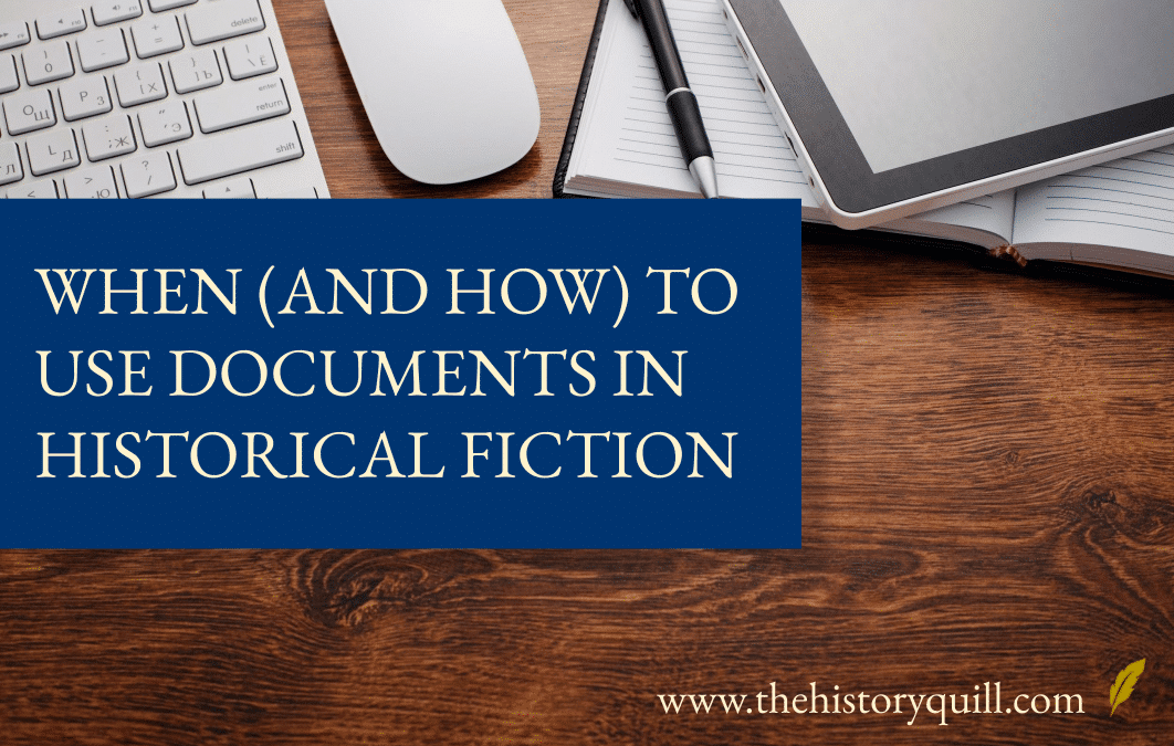 When (and how) to use documents in historical fiction