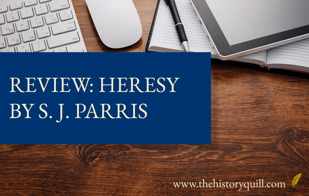 Review: Heresy by S. J. Parris