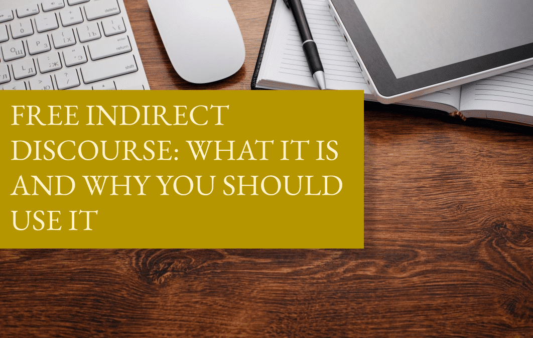 Free indirect discourse: what it is and why you should use it