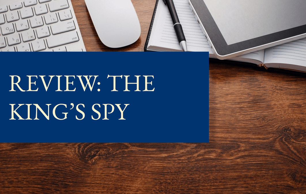 Review: The King's Spy