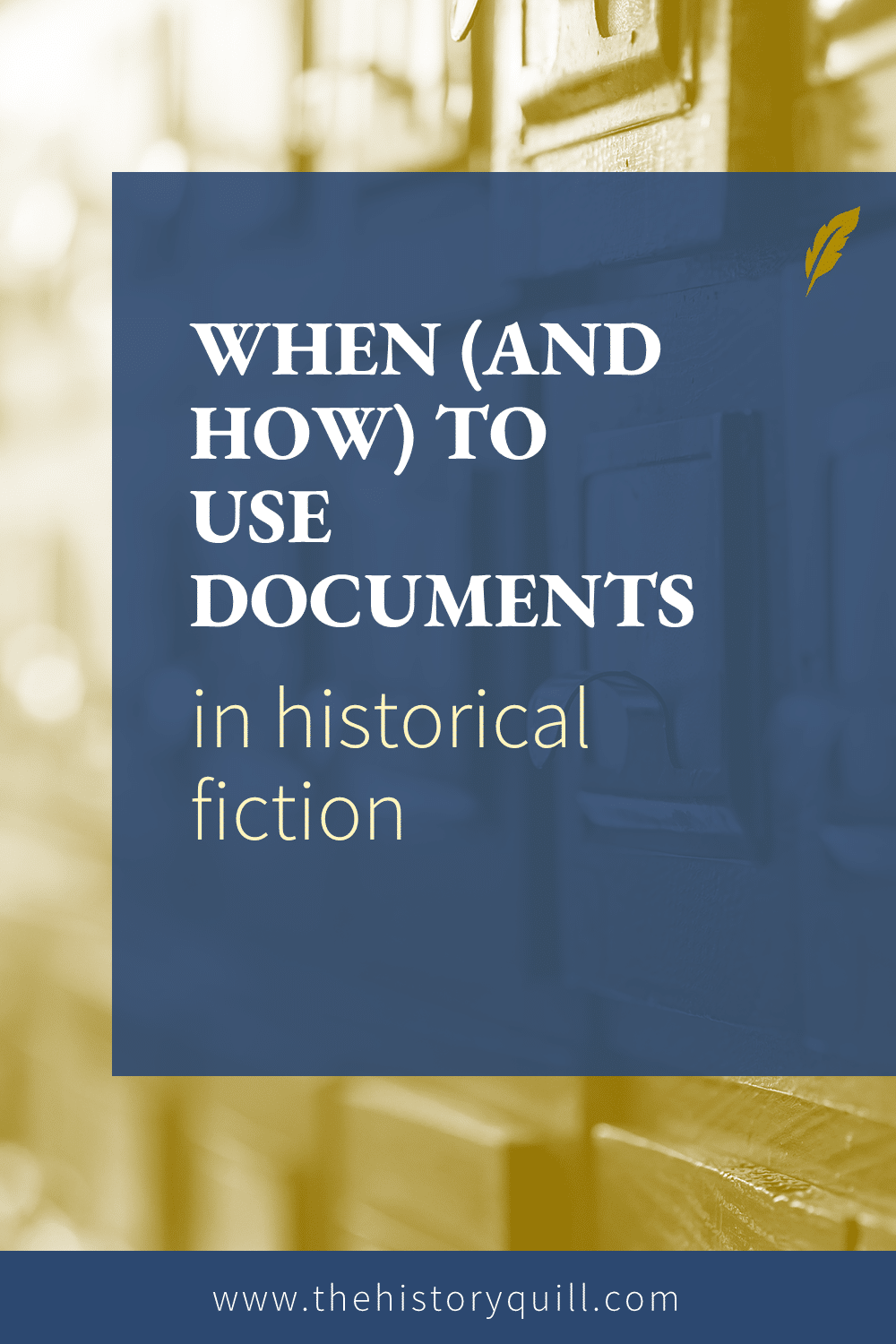From The History Quill blog, when (and how) to use documents in historical fiction
