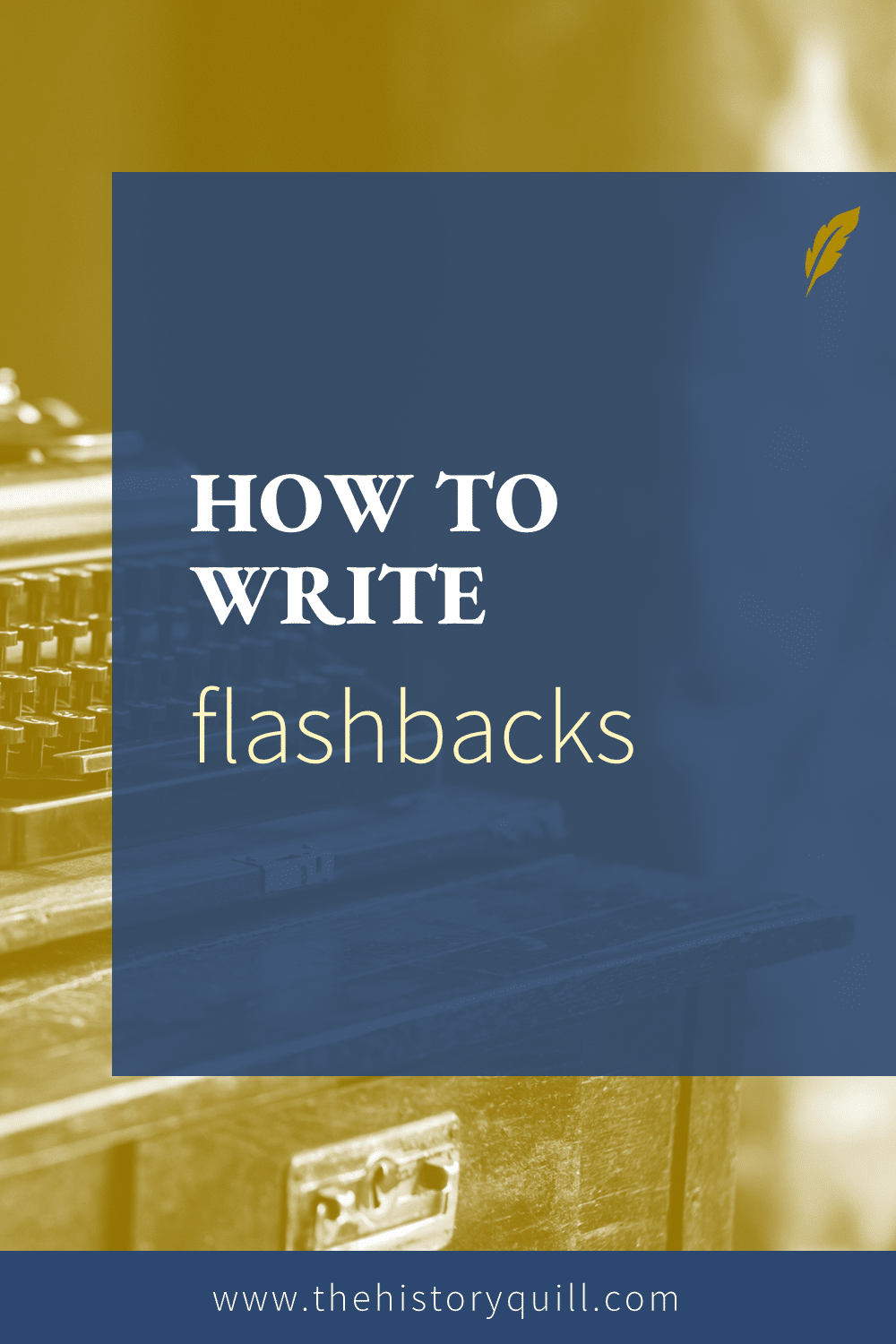 From The History Quill blog, how to write flashbacks successfully in your historical fiction writing.