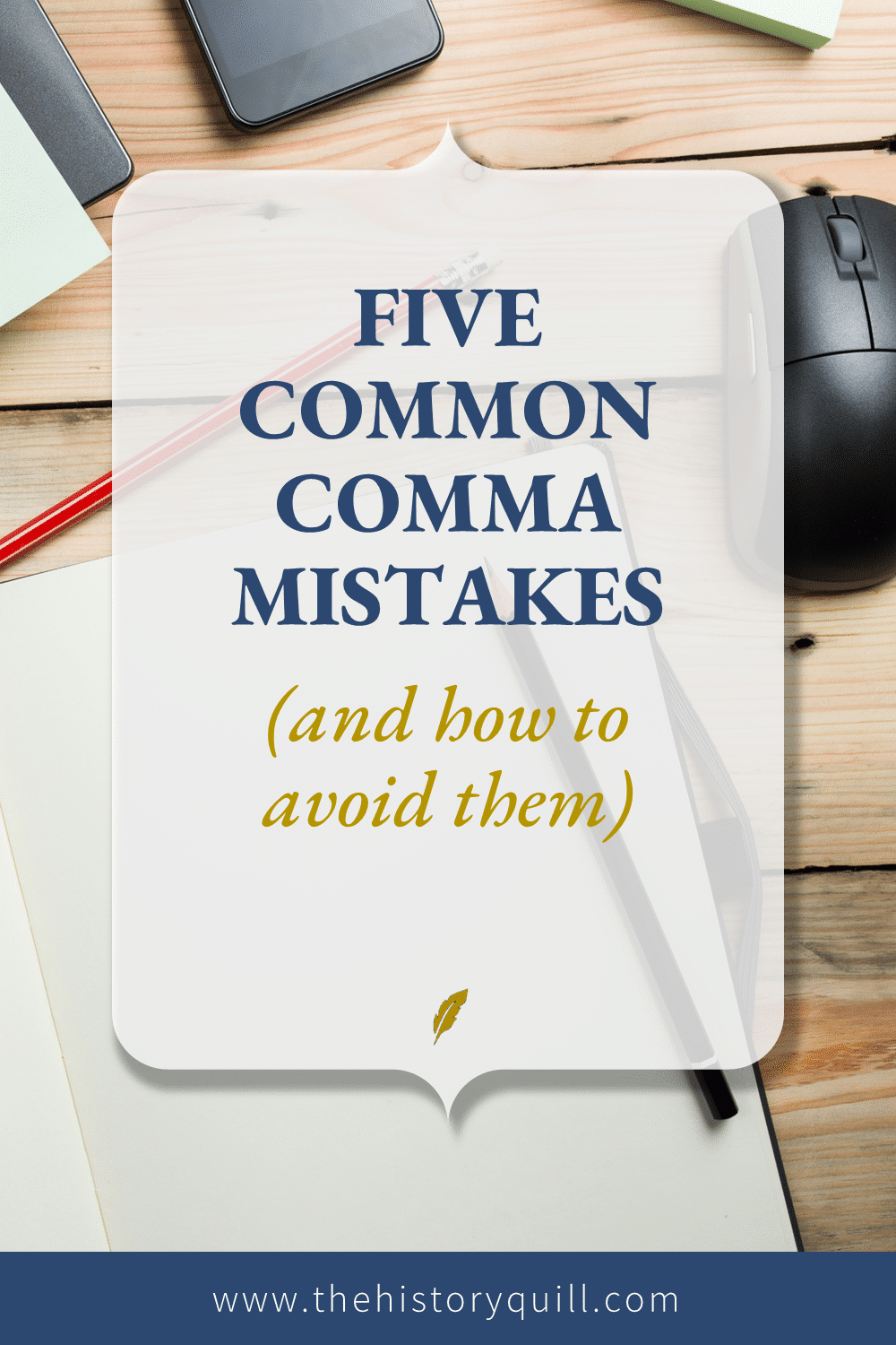 From The History Quill blog, five common comma mistakes (and how to avoid them) in your historical fiction writing