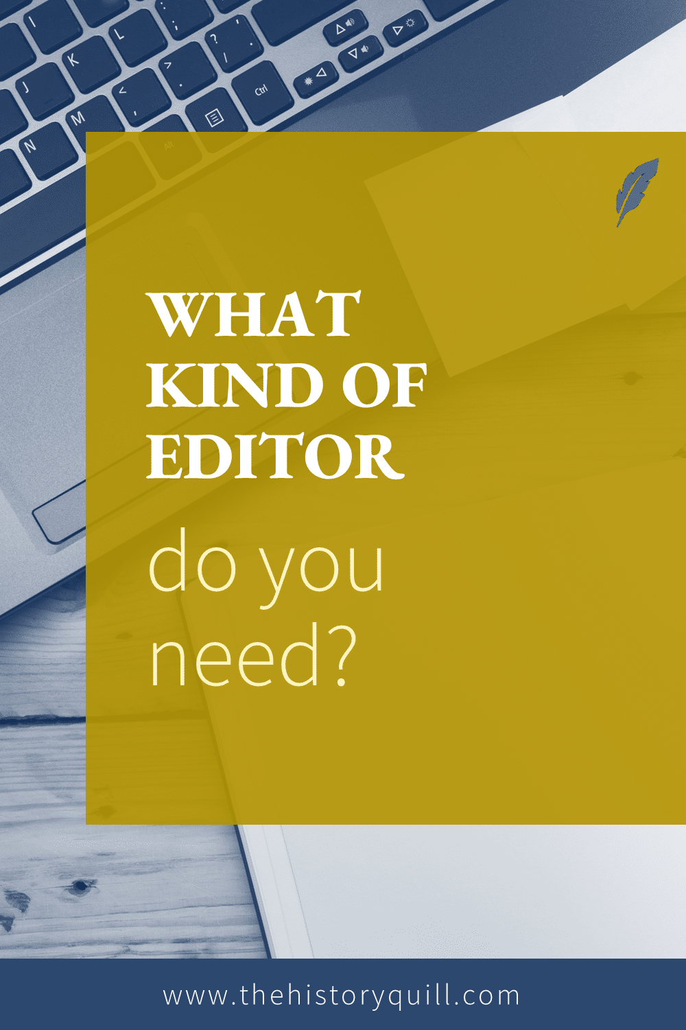 From The History Quill blog, what kind of editor do you need for your historical fiction book? Content editing, copyediting, etc.