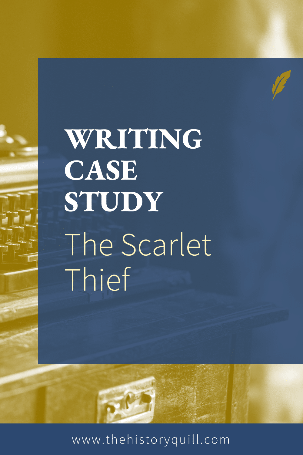 From The History Quill blog, a historical fiction case study for The Scarlet Thief.