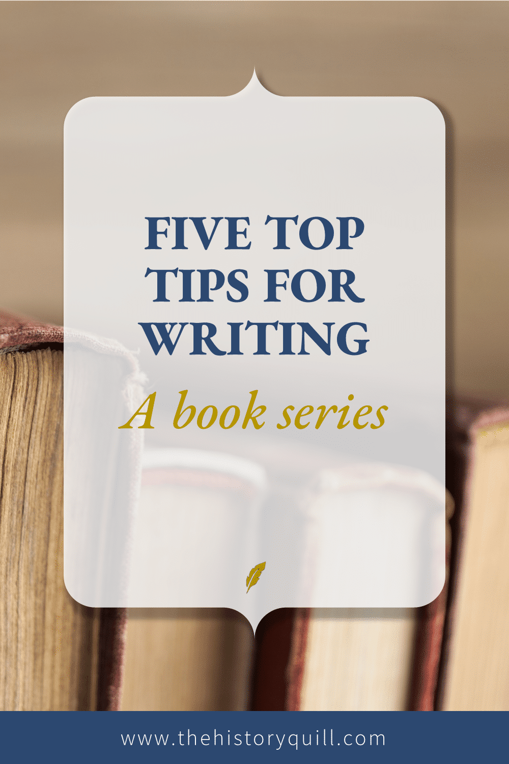 From The History Quill blog, five top tips for writing a historical fiction book series.