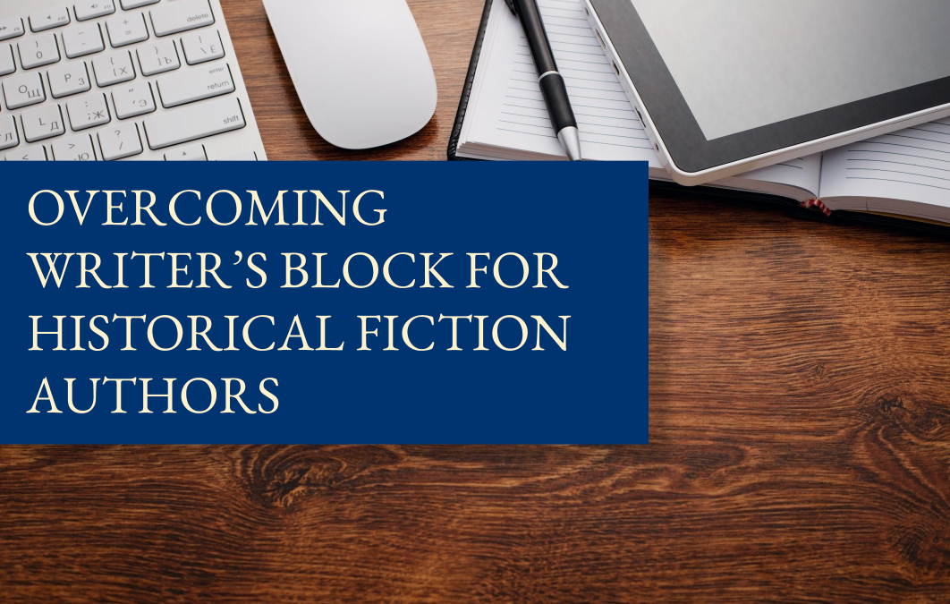 Overcoming writer's block for historical fiction authors