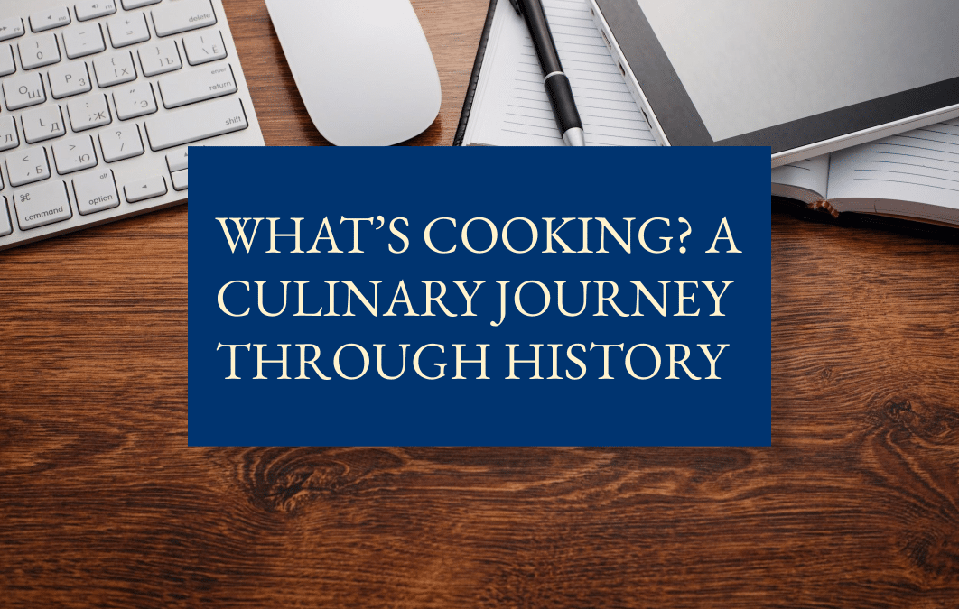 What's cooking? A culinary journey through history