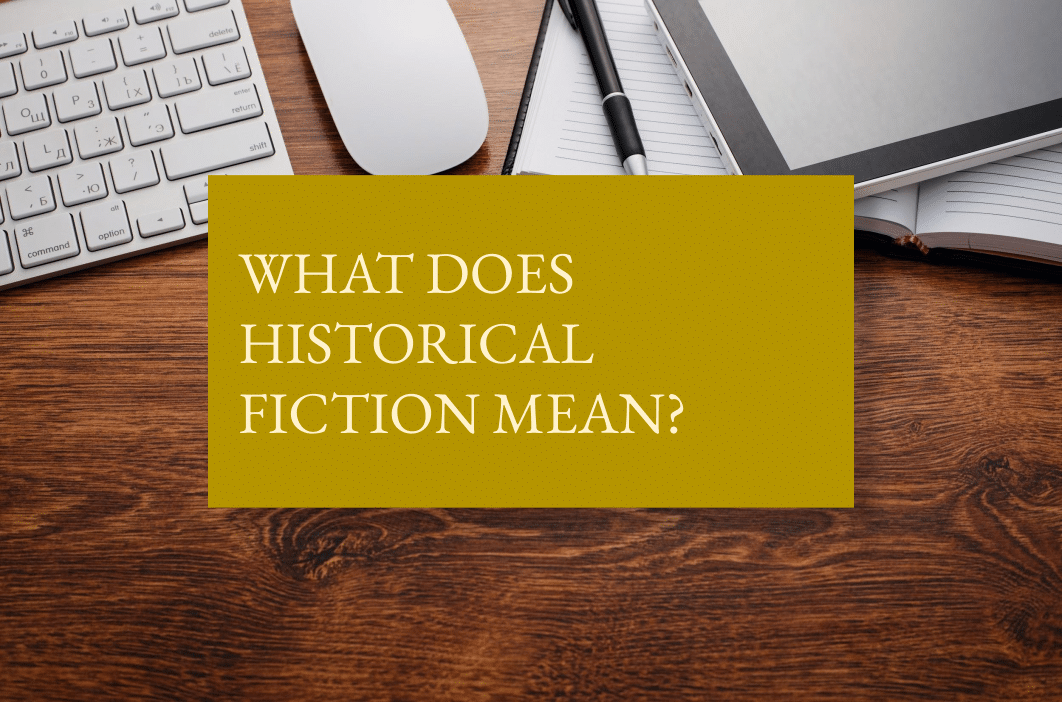 How to write historical fiction in 10 steps