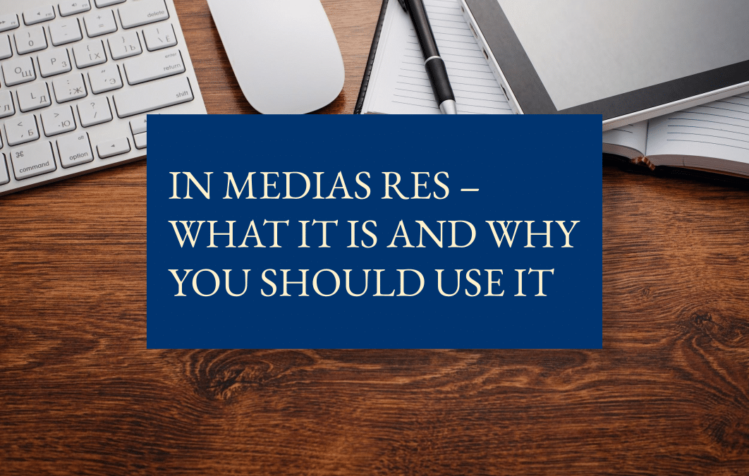 In medias res – what it is and why you should use it