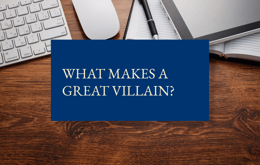 What makes a great villain?