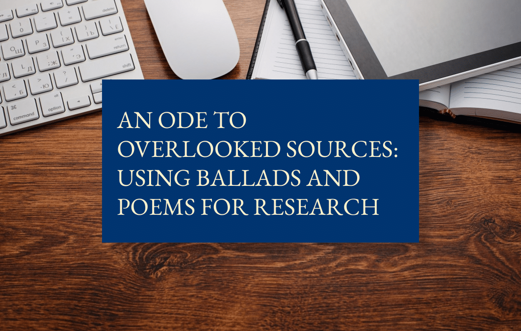 An ode to overlooked sources: using ballads and poems for research