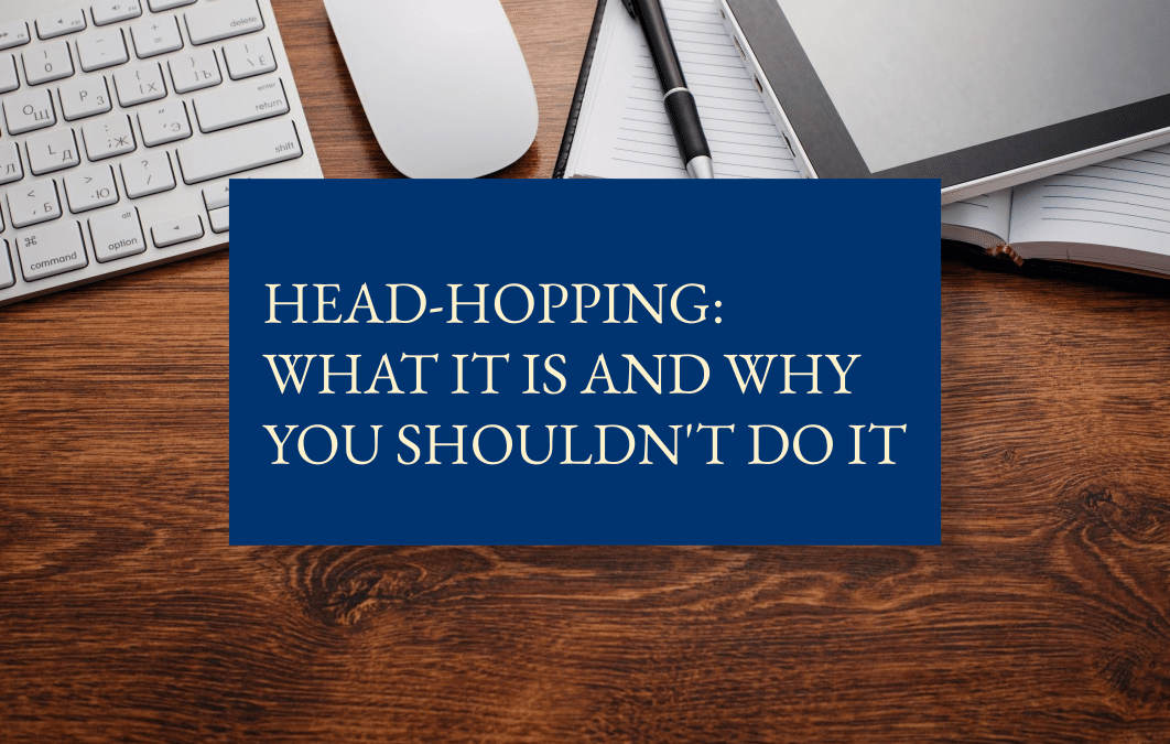 Head-hopping: what it is and why you shouldn't do it