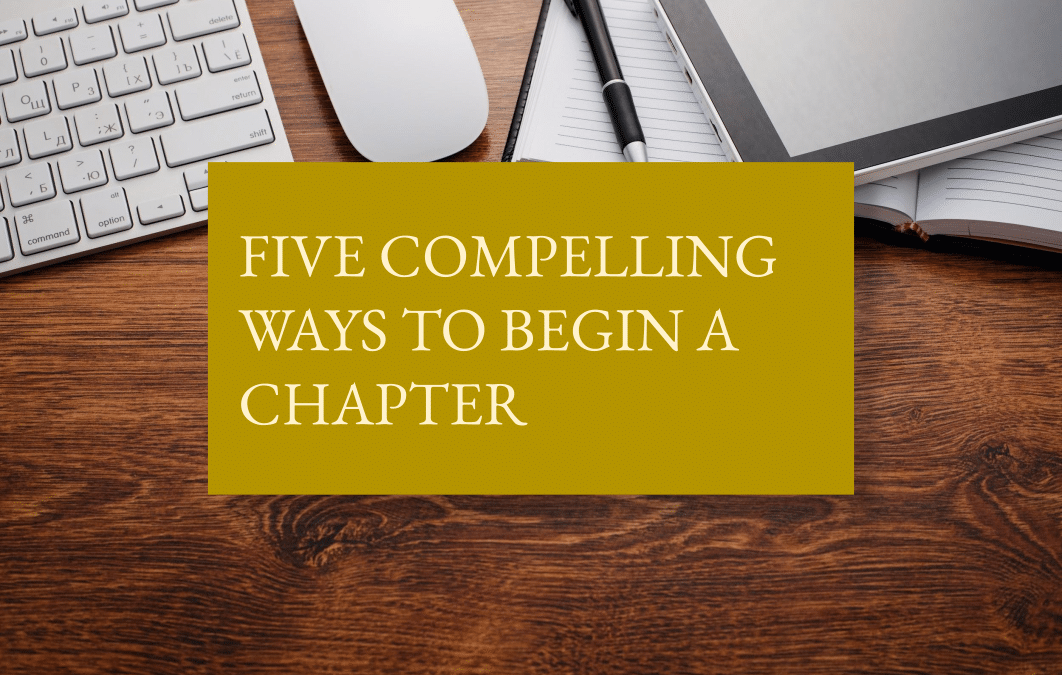 Five compelling ways to begin a chapter